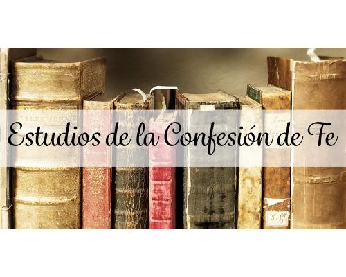 Estudio de la Confesión de Fe